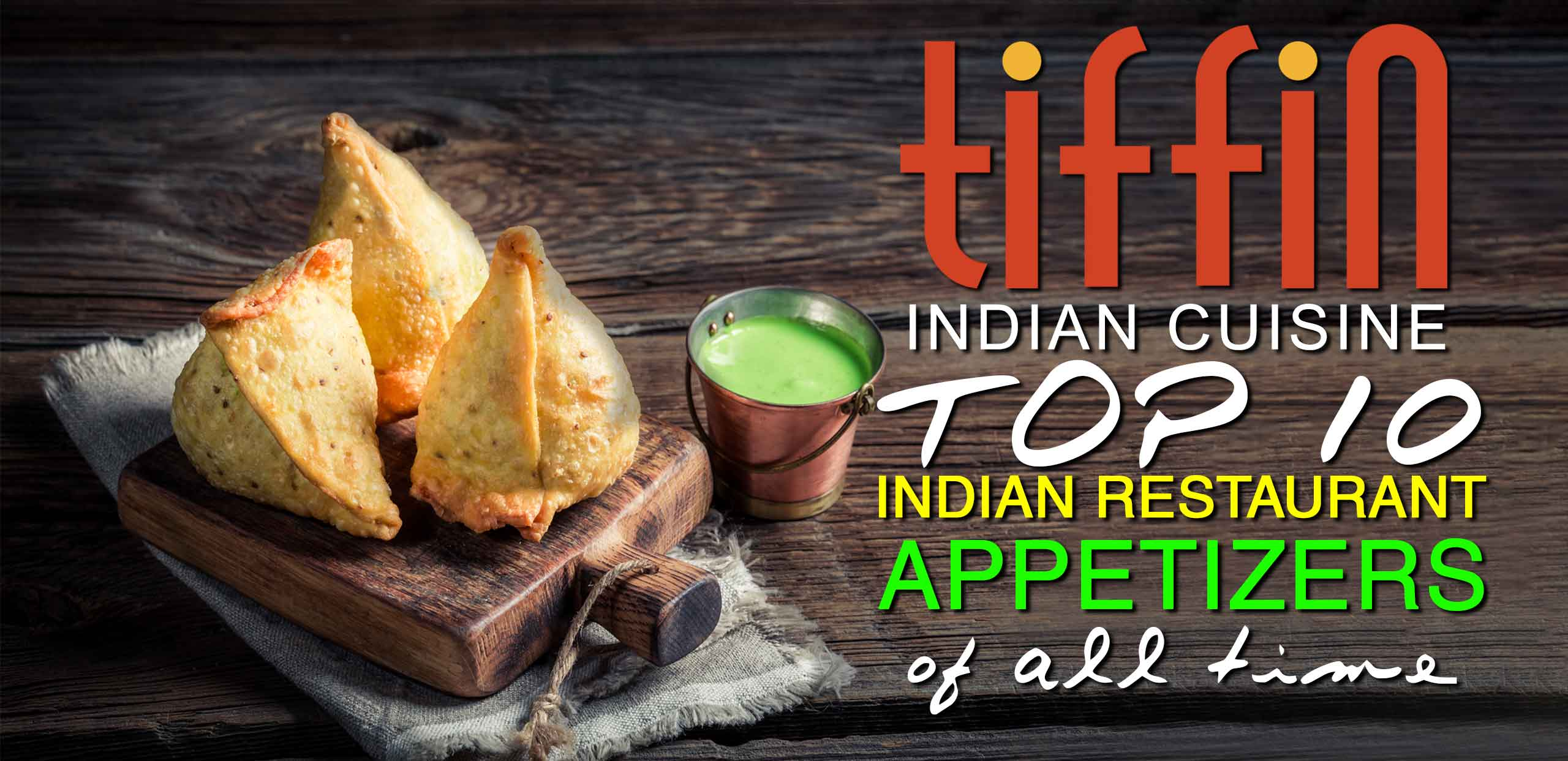 Top 10 Indian food Delivery Restaurant Appetizers Cherry Hill Township Camden County New Jersey Indian Food Blog by Tiffin Indian Cuisine East Hanover