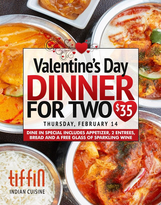 Indian Food Philadelphia, New Jersey, Tiffin's Valentine's day Special Mt Airy Newtown Square Cherry Hill East Hanover King of Prussia South Philly Elkins Park Montgomery Delaware Morris County